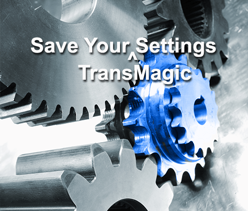 Optimize and Save Your Settings in TransMagic