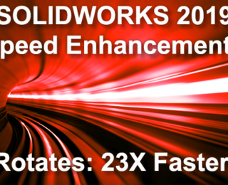 SOLIDWORKS 2019 Speed Enhancements